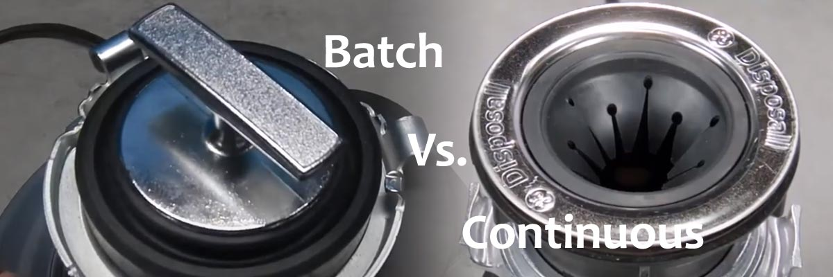 batch feed garbage disposal vs continuous feed garbage disposal